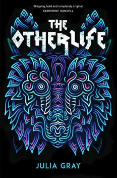 The Otherlife, Julia Gray
