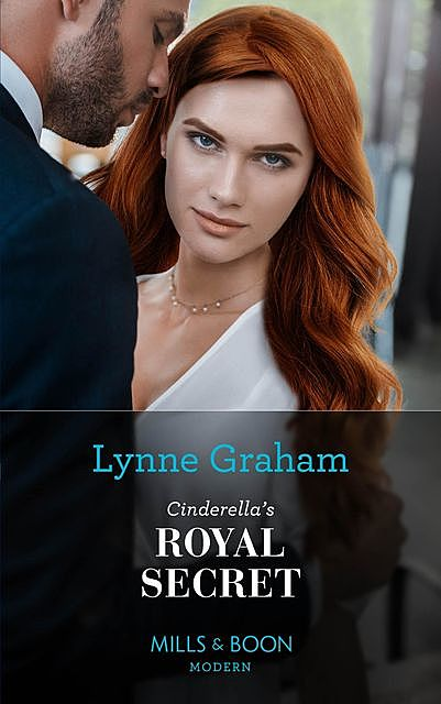 Cinderella's Royal Secret, Lynne Graham
