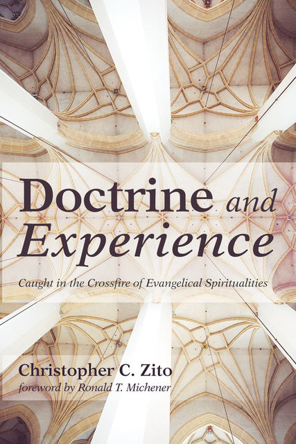 Doctrine and Experience, Christopher C. Zito