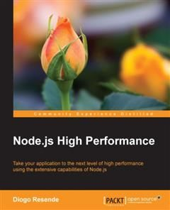 Node.js High Performance, Diogo Resende