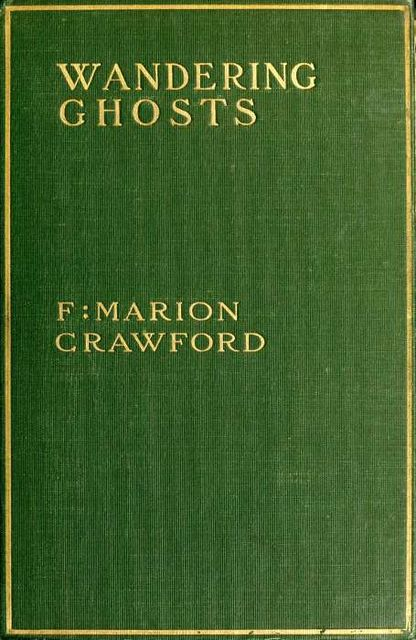 Wandering Ghosts, Francis Marion Crawford