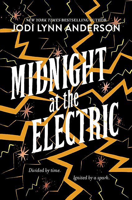 Midnight at the Electric, Jodi Lynn Anderson