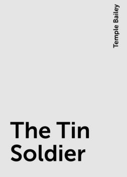 The Tin Soldier, Temple Bailey