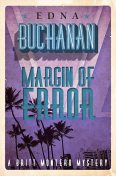 Margin of Error, Edna Buchanan