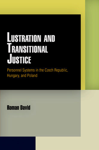 Lustration and Transitional Justice, David Roman