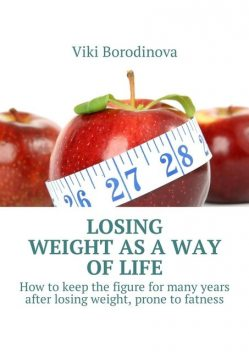 Losing weight as a way of life, Viki Borodinova