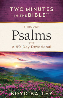 Two Minutes in the Bible™ Through Psalms, Boyd Bailey