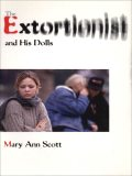 The Extortionist and his Dolls, Mary Ann Scott