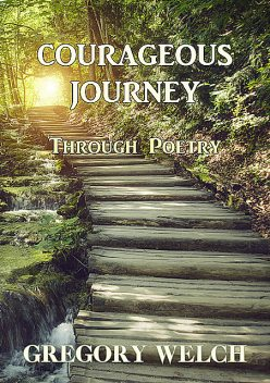 Courageous Journey, Gregory Welch