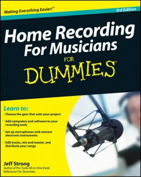 Home Recording For Musicians For Dummies, Jeff Strong