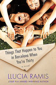 Things That Happen to You in Barcelona When You're Thirty, Llucia Ramis