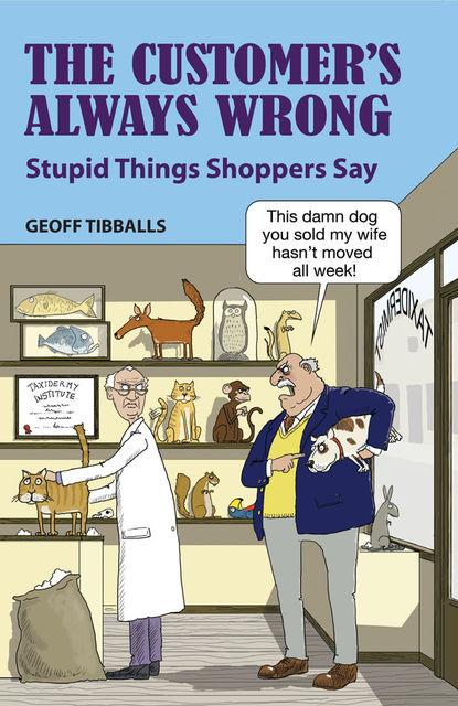 The Customer's Always Wrong, Geoff Tibballs