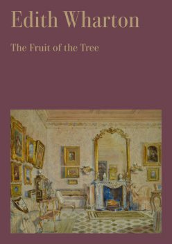 The Fruit of the Tree, Edith Wharton