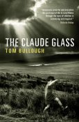 The Claude Glass, Tom Bullough