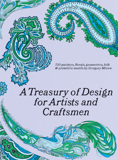 A Treasury of Design for Artists and Craftsmen, Gregory Mirow