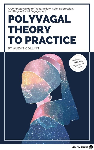 Polyvagal Theory to Practice, Alexis Collins
