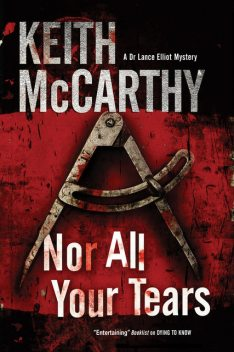 Nor All Your Tears, Keith McCarthy
