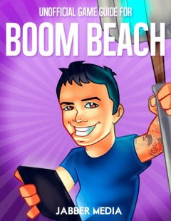 Unofficial Game Guide for Boom Beach, Jabber Media