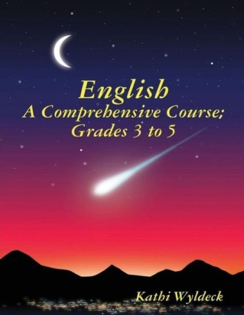 English – A Comprehensive Course: Grades 3 to 5, Kathi Wyldeck