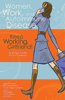 Women, Work, and Autoimmune Disease, MEd, Joan Friedlander, Rosalind Joffe