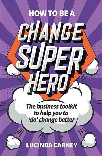 How to be a Change Superhero, Lucinda Carney