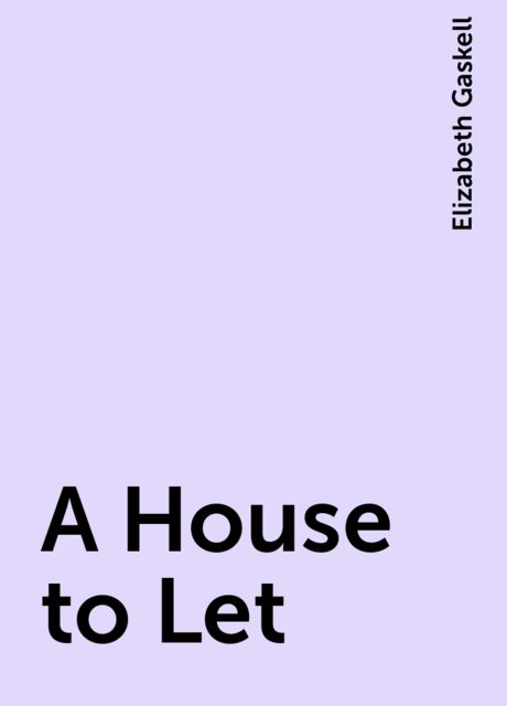 A House to Let, Elizabeth Gaskell