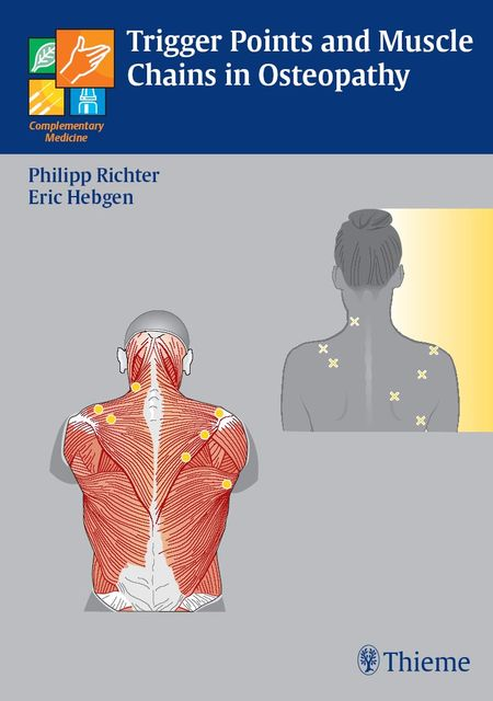 Trigger Points and Muscle Chains in Osteopathy, Eric U.Hebgen, Philipp Richter