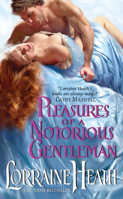 Pleasures of a Notorious Gentleman, Lorraine Heath