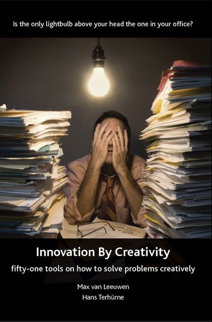 Innovation By Creativity, Hans Terhurne, Max van Leuwen