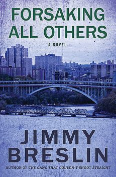 Forsaking All Others, Jimmy Breslin