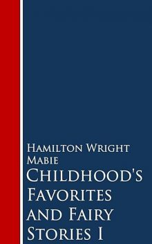 Childhood's Favorites and Fairy Stories, Hamilton Wright Mabie
