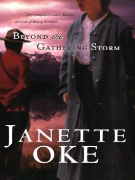 Canadian West 05] – Beyond the Gathering Storm, Janette Oke