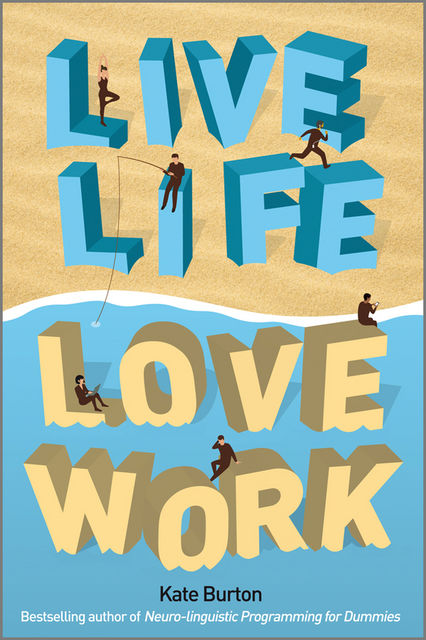 Live Life, Love Work, Kate Burton