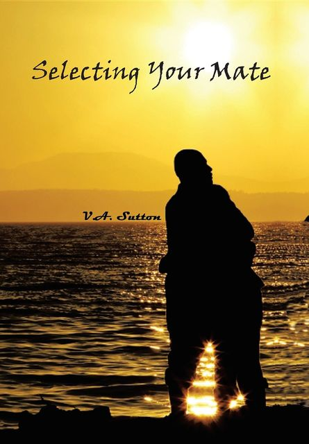 Selecting Your Mate, V.A. Sutton