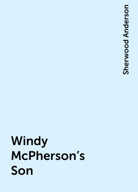 Windy McPherson's Son, Sherwood Anderson