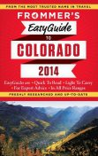 Frommer's EasyGuide to Colorado 2014, Eric Peterson