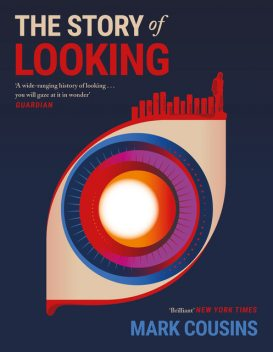 The Story of Looking, Mark Cousins