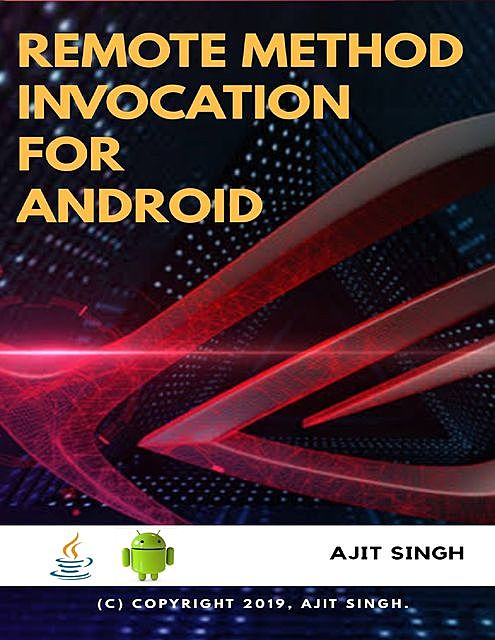 Remote Method Invocation for Android, Ajit Singh