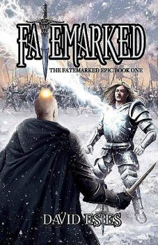Fatemarked (The Fatemarked Epic Book 1), David Estes