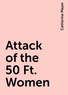 Attack of the 50 Ft. Women, Catherine Mayer