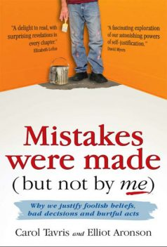 Mistakes were made (but not by me), Carol Tavris, Elliot Aronson