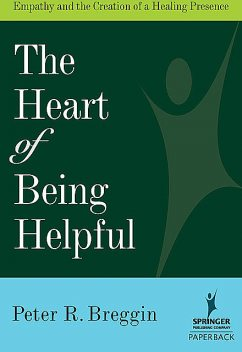 The Heart of Being Helpful, Peter Breggin