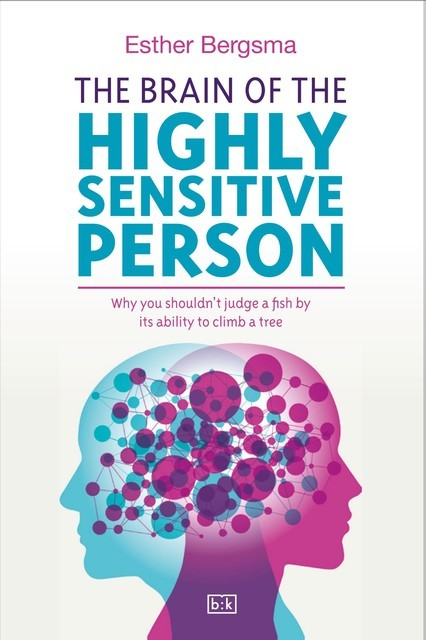 The Brain of the Highly Sensitive Person, Esther Bergsma