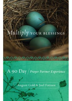 Multiply Your Blessings, August Gold, Joel Fotinos