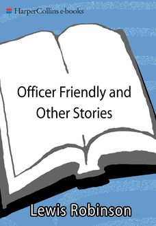 Officer Friendly and Other Stories, Lewis Robinson