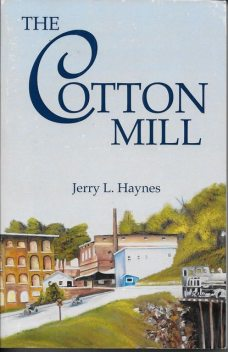 The Cotton Mill, Jerry L. Haynes