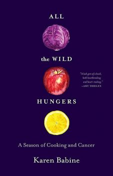 All the Wild Hungers, Karen Babine