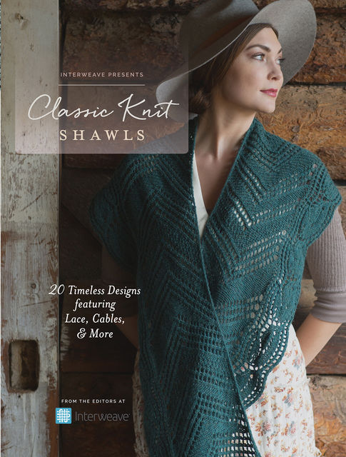 Interweave Presents – Classic Knit Shawls, Interweave Editors