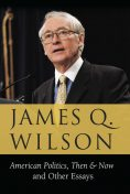 American Politics, Then & Now, James Wilson