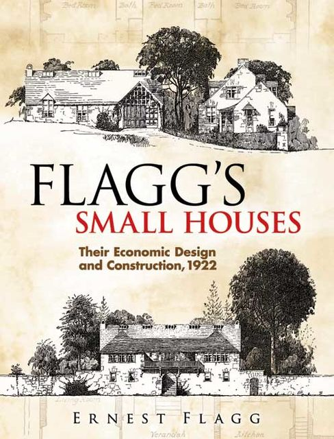 Flagg's Small Houses, Ernest Flagg